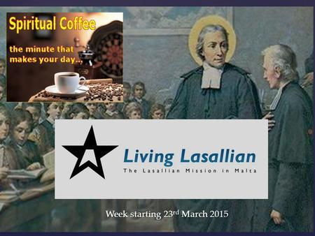 Week starting 23 rd March 2015. Turn then, most gracious Advocate, thine eyes of mercy toward us.