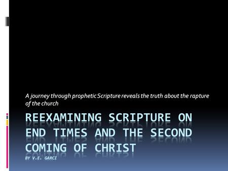 A journey through prophetic Scripture reveals the truth about the rapture of the church.