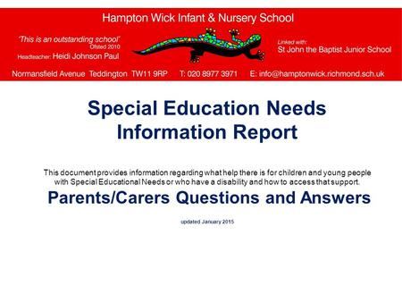 Special Education Needs Information Report This document provides information regarding what help there is for children and young people with Special Educational.