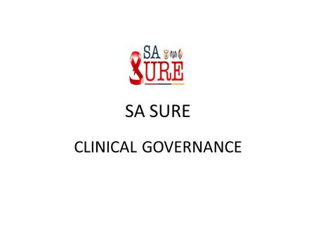 SA SURE CLINICAL GOVERNANCE.