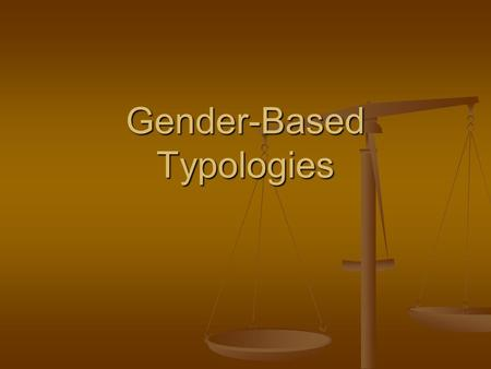 Gender-Based Typologies