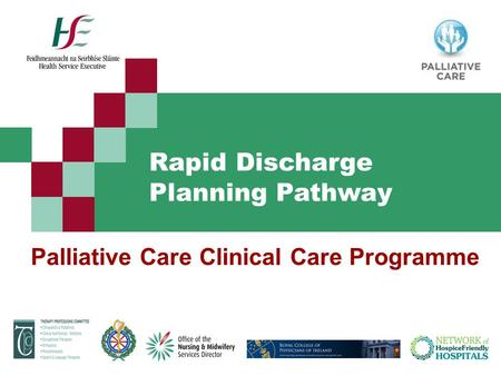 Palliative Care Clinical Care Programme Rapid Discharge Planning Pathway.