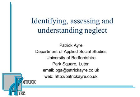 Identifying, assessing and understanding neglect