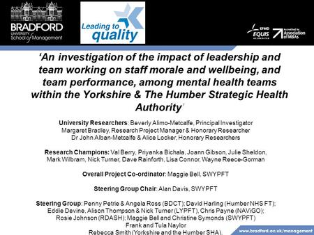 Www.bradford.ac.uk/management 'An investigation of the impact of <strong>leadership</strong> and team working on staff morale and wellbeing, and team performance, among.