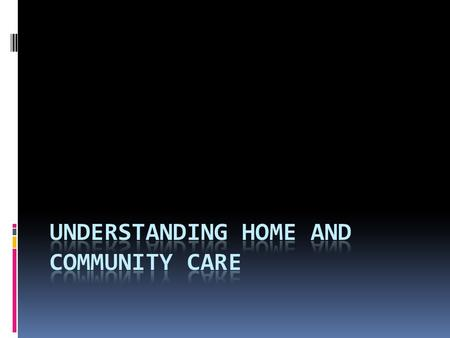  Many Australians receive home and community care services. These services allow people to be independent and continue to live in their own homes.