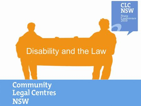 Disability and the Law. Recent changes in the employment law landscape for people with disability Elizabeth Meyer NSW Disability Discrimination Legal.