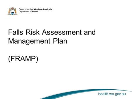 Falls Risk Assessment and Management Plan (FRAMP).