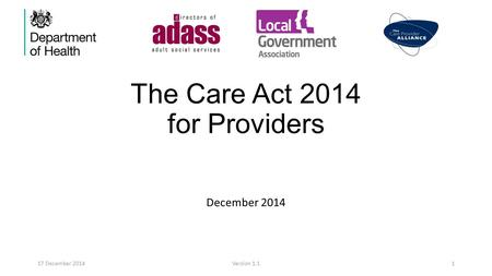 The Care Act 2014 for Providers December 2014 17 December 2014Version 1.11.
