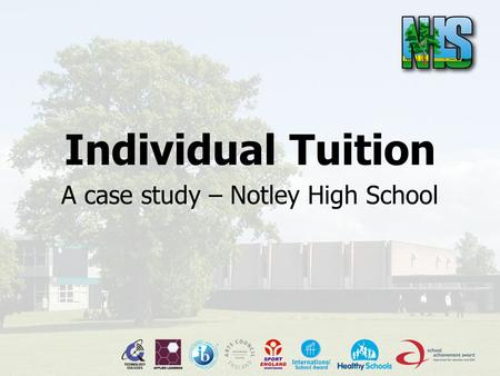Individual Tuition A case study – Notley High School.