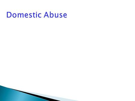 Domestic Abuse. How may children be affected?  It can pose a threat to an unborn child – domestic abuse often begins or intensifies during pregnancy.