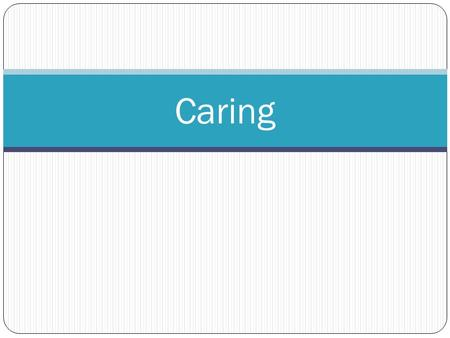 Caring. Carers Paid Social Carers: Staff who work with people in residential care homes, in day centres and who provide care in someone's home Unpaid.
