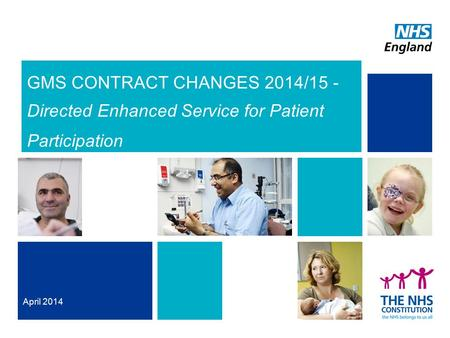 GMS CONTRACT CHANGES 2014/15 - Directed Enhanced Service for Patient Participation April 2014.