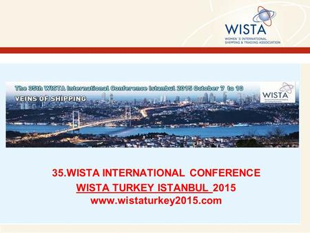 35.WISTA INTERNATIONAL CONFERENCE WISTA TURKEY ISTANBUL 2015 www.wistaturkey2015.com.