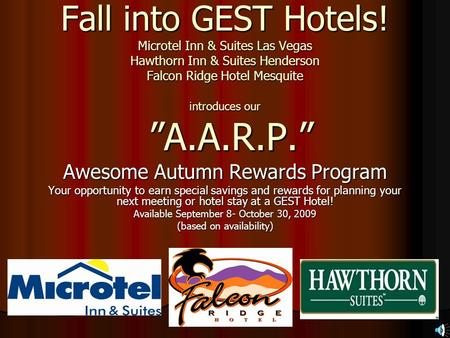 "Fall into GEST Hotels! Microtel Inn & Suites Las Vegas Hawthorn Inn & Suites Henderson Falcon Ridge Hotel Mesquite introduces our ""A.A.R.P."" Awesome Autumn."