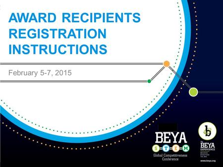 AWARD RECIPIENTS REGISTRATION INSTRUCTIONS February 5-7, 2015.