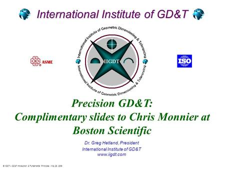 Complimentary slides to Chris Monnier at Boston Scientific
