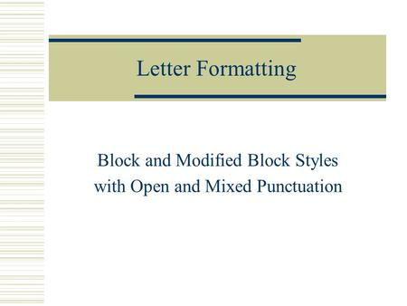 Letter Formatting Block and Modified Block Styles with Open and Mixed Punctuation.
