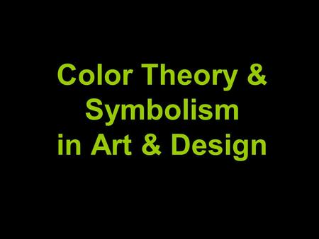 Color Theory & Symbolism in Art & Design