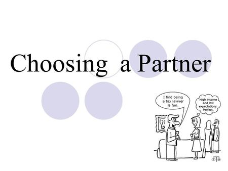 Choosing a Partner. Selecting a Spouse: Two Models.
