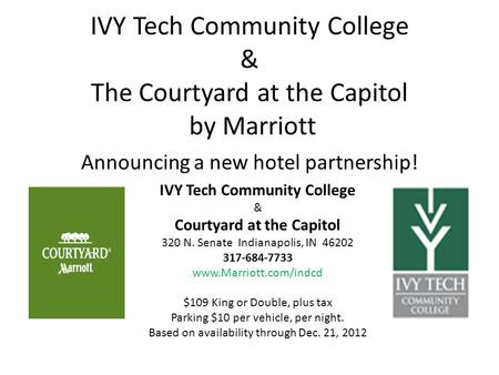 IVY Tech Community College & The Courtyard at the Capitol by Marriott Announcing a new hotel partnership! IVY Tech Community College & Courtyard at the.