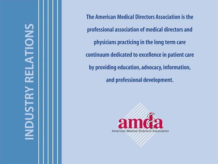 The AMDA Exhibit & Marketing Prospectus will be available in June! Why Invest in AMDA? Quick Facts 85% of Medical Directors work part-time and 91% also.