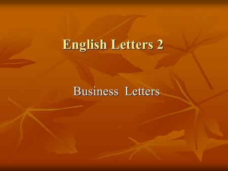 English Letters 2 Business Letters Business Letters.
