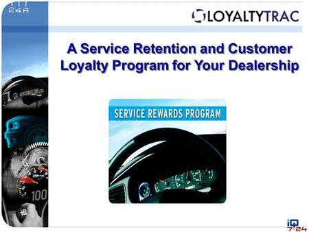 A Service Retention and Customer Loyalty Program for Your Dealership.