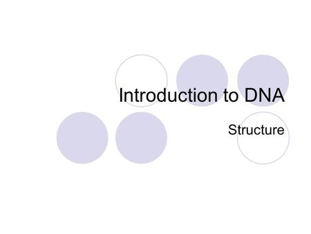 Introduction to DNA Structure.