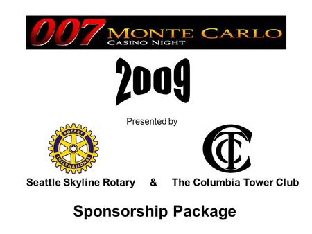 Sponsorship Package Presented by Seattle Skyline Rotary & The Columbia Tower Club.