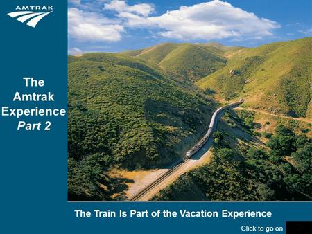 The Train Is Part of the Vacation Experience The Amtrak Experience Part 2 Click to go on.