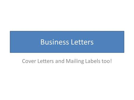 Cover Letters and Mailing Labels too!