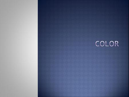  Color: is another one of the elements of art. When light is reflected off an object, color is what the eye sees.  Light is composed off all the colors,
