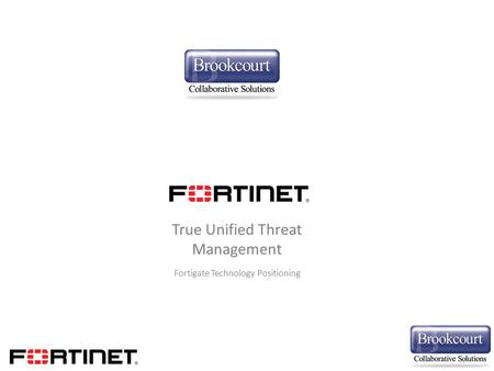 True Unified Threat Management Fortigate Technology Positioning.