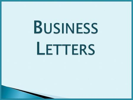  A business letter is also known as a formal letter.  What is a business letter?  A business letter is a written or typed message from one business.