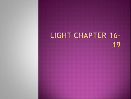 Light Chapter 16-19.