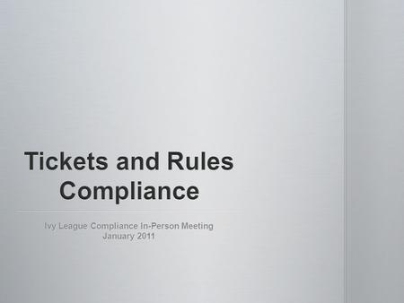 Ivy League Compliance In-Person Meeting January 2011.