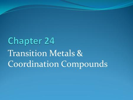 Transition Metals & Coordination Compounds. Gemstones The colors of rubies and emeralds are both due to the presence of Cr +3 ions – the difference lies.
