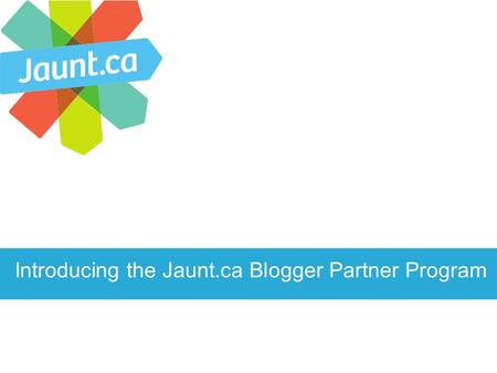 Introducing the Jaunt.ca Blogger Partner Program.
