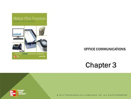 OFFICE COMMUNICATIONS Chapter 3 © 2012 THE MCGRAW-HILL COMPANIES, INC. ALL RIGHTS RESERVED.