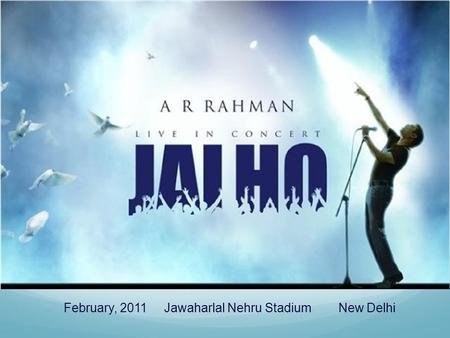 February, 2011 Jawaharlal Nehru Stadium New Delhi.
