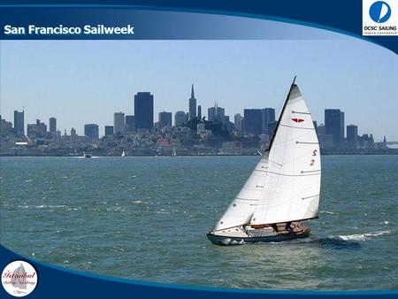 San Francisco Sailweek. + Founded in : 2001 + Head Office: Istanbul Kalamis Marina + Boats : 12 + Staff : 23 Istanbul Sailing Academy.