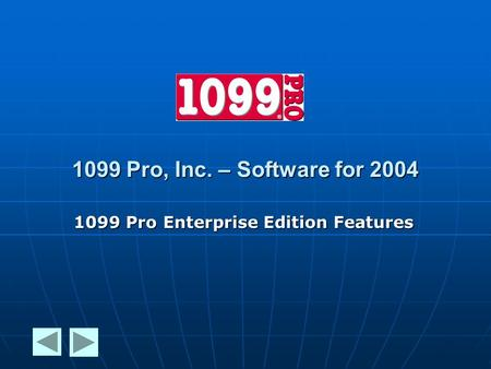 1099 Pro, Inc. – Software for 2004 1099 Pro Enterprise Edition Features.