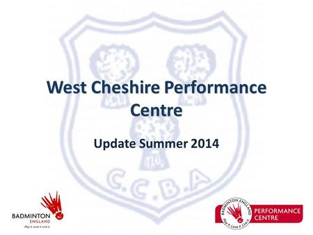 West Cheshire Performance Centre Update Summer 2014.