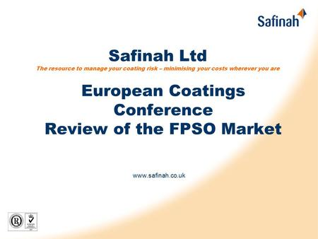 Safinah Ltd The resource to manage your coating risk – minimising your costs wherever you are www.safinah.co.uk European Coatings Conference Review of.