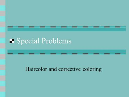 Haircolor and corrective coloring