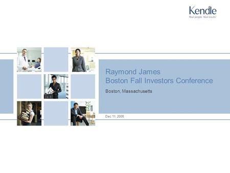 Dec.11, 2008 Raymond James Boston Fall Investors Conference Boston, Massachusetts.