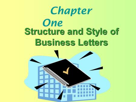 Chapter One Structure and Style of Business Letters.