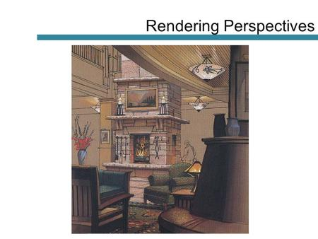 Rendering Perspectives. Nothing in a rendering is comprised of just one color. All materials in a rendering are a product of a variety of colors and their.