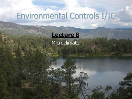 Environmental Controls I/IG Lecture 8 Microclimate.