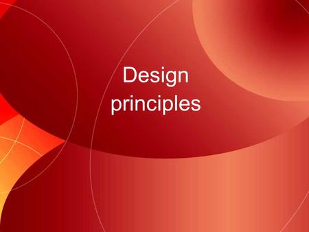 Design principles. Design principles are ways of arranging or organising design elements.